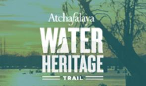 Atchafalaya Water Heritage Trail Cajun Coast